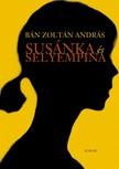 BÁN ZOLTÁN ANDRÁS - Susánka és selyempina [eKönyv: pdf,  epub,  mobi]