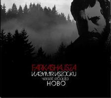 Hobo, Vlagyimir Viszockij - Hobo: Farkashajsza