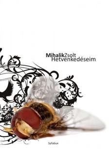 Zsolt Mihalik - Hetvenkedéseim [eKönyv: epub, mobi]