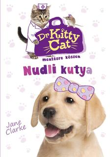 Jane Clarke - Dr. KittyCat mentésre készen - Nudli kutya