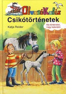 REIDER, KATJA - CSIKÓTÖRTÉNETEK - OLVASÓ KALÓZ