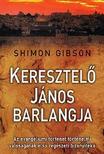 GIBSON, SHIMON - Keresztel� J�nos barlangja - Az evang�liumi t�rt�net t�rt�nelmi val�s�g�nak els� r�g�szeti bizony�t�ka