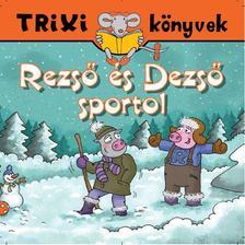 - Rezs� �s Dezs� sportol