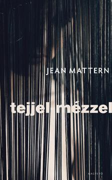 Jean Mattern - Tejjel-m�zzel