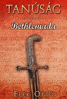 Elek Ottó - Bethleniada - Tanúság 2.könyv
