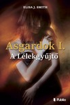 Elisa J. Smith - Asgardok 1. - A L�lekgy�jt� [eK�nyv: epub, mobi]