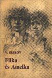 Siskov, Vjacseszlav - Filka és Amelka [antikvár]