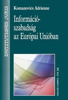 Komanovics Adrienne - Inform�ci�szabads�g az Eur�pai Uni�ban