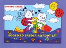 Bartos Erika - Bogy� �s Bab�ca vil�got l�t
