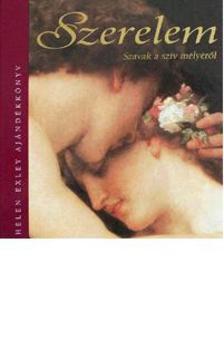 Helen Exley - Szerelem - Szavak a szív mélyéről