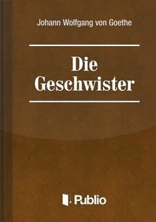 Johann Wolfgang Goethe - Die Geschwister-Ein Schauspiel in einem Akt [eK�nyv: pdf, epub, mobi]