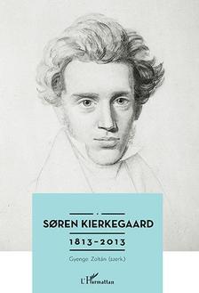 - Soren Kierkegaard 1813-2013