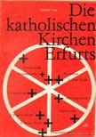 Trott, Elfriede - Die katholischen Kirchen Erfurts [antikv�r]