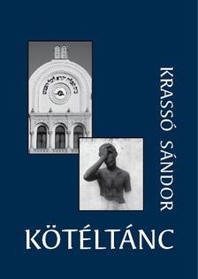 Krassó Sándor - Kötéltánc (második, bővített kiadás)