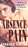 Victor, Barbara - Absence of Pain [antikv�r]
