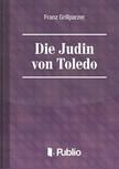 Grillparzer Franz - Die Juedin von Toledo [eK�nyv: pdf,  epub,  mobi]