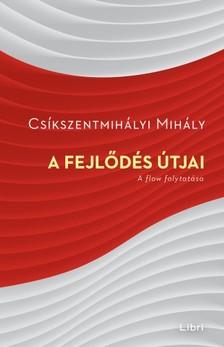 Cs�kszentmih�lyi Mih�ly - A fejl�d�s �tjai - A flow folytat�sa [eK�nyv: epub, mobi]