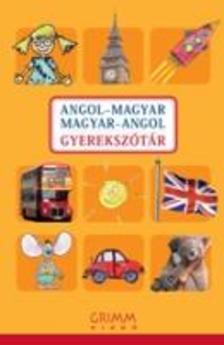 Hessky Regina- Iker Bertalan- Mozs�rn� Magay Eszter- P. M�rkus Katalin - Angol-magyar Magyar-angol gyereksz�t�r