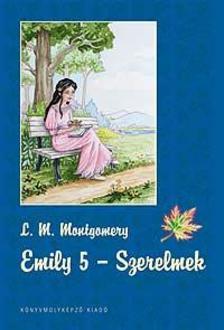 MONTGOMERY, L.M. - Emily 5. Szerelmek - KEM�NY BOR�T�S