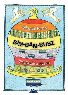 Tóthárpád Ferenc - Bim-bam-busz
