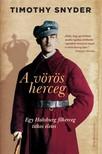Timothy Snyder - A v�r�s herceg - Egy Habsburg f�herceg titokzatos �lete [eK�nyv: epub,  mobi]