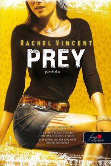 Rachel Vincent - PREY - PRÉDA  - KEMÉNY BORÍTÓS