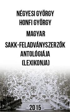 Honfi Gy�rgy N�gyesi Gy�rgy - - Magyar sakk-feladv�nyszerz�k antol�gi�ja (lexikonja) [eK�nyv: pdf]