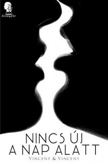 Vincent Vincent& - Nincs új a nap alatt [eKönyv: epub, mobi]