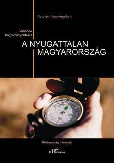 Nov�k Zolt�n �s Szentp�teri Nagy Richard(szerk.) - A nyugattalan Magyarorsz�g.Vari�ci�k hagyom�nyv�lt�sra