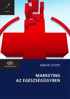 Simon Judit - Marketing az egészségügyben  [eKönyv: epub, mobi]