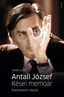 Ossk� Judit - Antall J�zsef - K�sei memo�rPublik�latlan interj�k