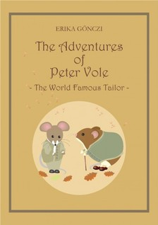 G�NCZI ERIKA - The Adventures of Peter Vole - The World Famous Tailor [eK�nyv: pdf, epub, mobi]