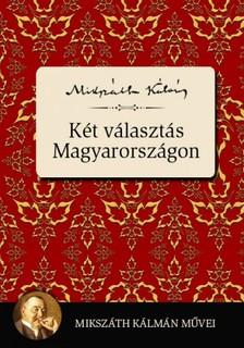 MIKSZ�TH K�LM�N - K�t v�laszt�s Magyarorsz�gon [eK�nyv: epub, mobi]