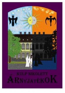 Nikolett Kulp - Árnyjátékok [eKönyv: epub, mobi]