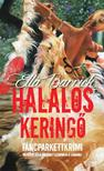 ELLA BARRICK - HALÁLOS KERINGŐ /TÁNCPARKETTKRIMI 2.