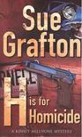 Sue Grafton - H is for Homicide [antikv�r]