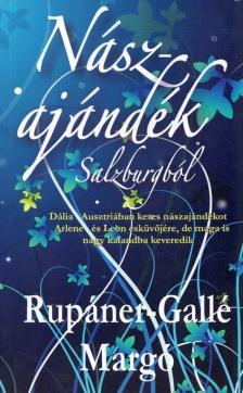 Rupáner-Gallé Margó - Nászajándék Salzburgból
