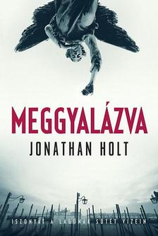 Jonathan Holt - MEGGYAL�ZVA