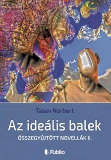 Norbert Tasev - Az ideális balek [eKönyv: epub, mobi]