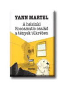 Yann Martel - A HELSINKI ROCCAMATIO CSAL�D A T�NYEK T�KR�BEN