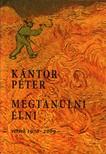 K�ntor P�ter - MEGTANULNI �LNI - VERSEK 1976-2009