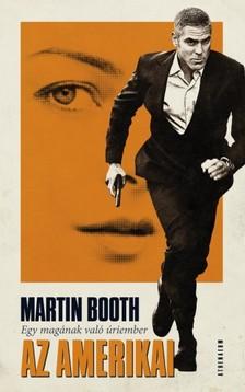 Martin Booth - Az amerikai - Egy magának való úriember [eKönyv: pdf, epub, mobi]