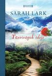 Sarah Lark - T�zvir�gok ideje