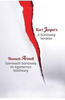 JASPERS, KARL-ARENDT, HANNAH - A B�N�SS�G K�RD�SE