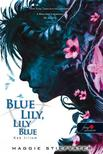 Maggie Stiefvater - Blue Lily, Lily Blue - K�k liliom (A Holl�fi�k 3.) - KEM�NY BOR�T�S