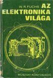 Fuchs, Walter R. - Az elektronika világa [antikvár]
