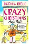 Robb, Andy - Crazy Christians [antikv�r]