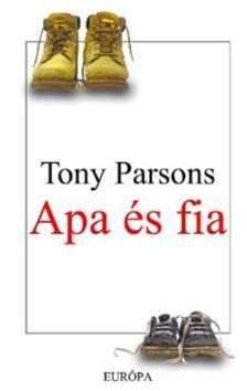 Tony PARSONS - Apa �s fia