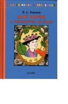 Pamela Lyndon Travers - Mary Poppins a Cseresznyefa utc�ban