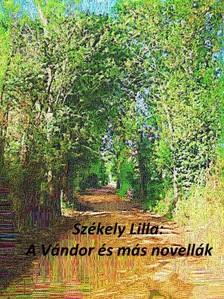 Lilla Sz�kely - A v�ndor �s m�s novell�k [eK�nyv: pdf, epub, mobi]